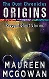 The Dust Chronicles Origins: Prequel Short Stories