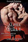 Alpha Bully (The Alpha Shifter Collection #5)