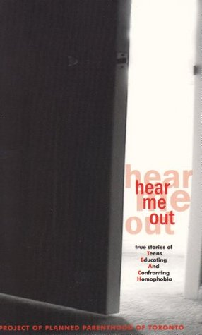 Hear Me Out: True Stories of Teens Educating and Confronting Homophobia