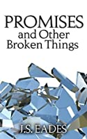 Promises and Other Broken Things (Amelia and Declan Book 1)