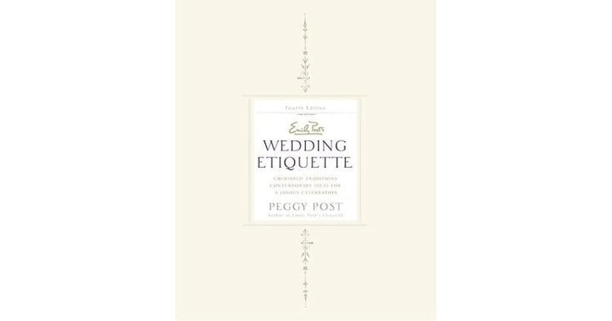 Ask Emily Post Etiquette: Emily Post's Wedding Etiquette, 4e: Cherished Traditions