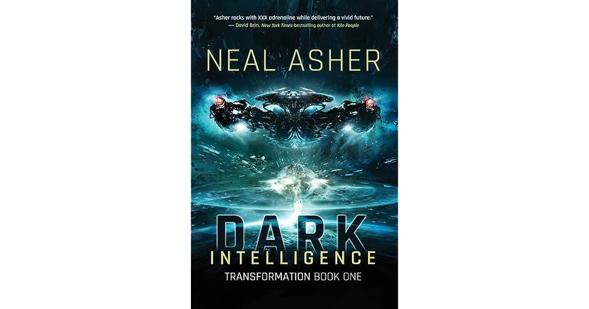 Dark Intelligence (Transformation, #1) by Neal Asher