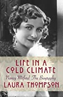 Life in a Cold Climate: Nancy Mitford The Biography (Great Lives)