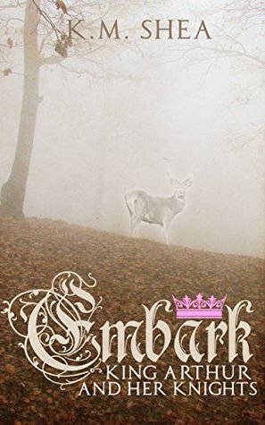 Embark (King Arthurs and her Knights, #4)