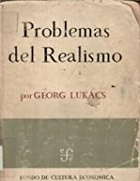 essays on realism by gyorgy lukacs problemas del realismo