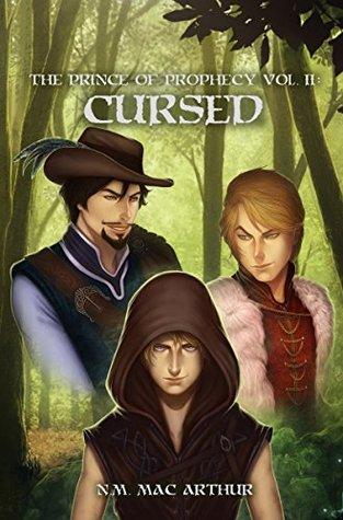 The Prince of Prophecy Vol. II: Cursed N.M. Mac Arthur, Enrica Angiolini