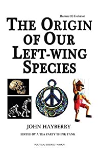Human (D) Evolution: The Origin of Our Left-wing Species