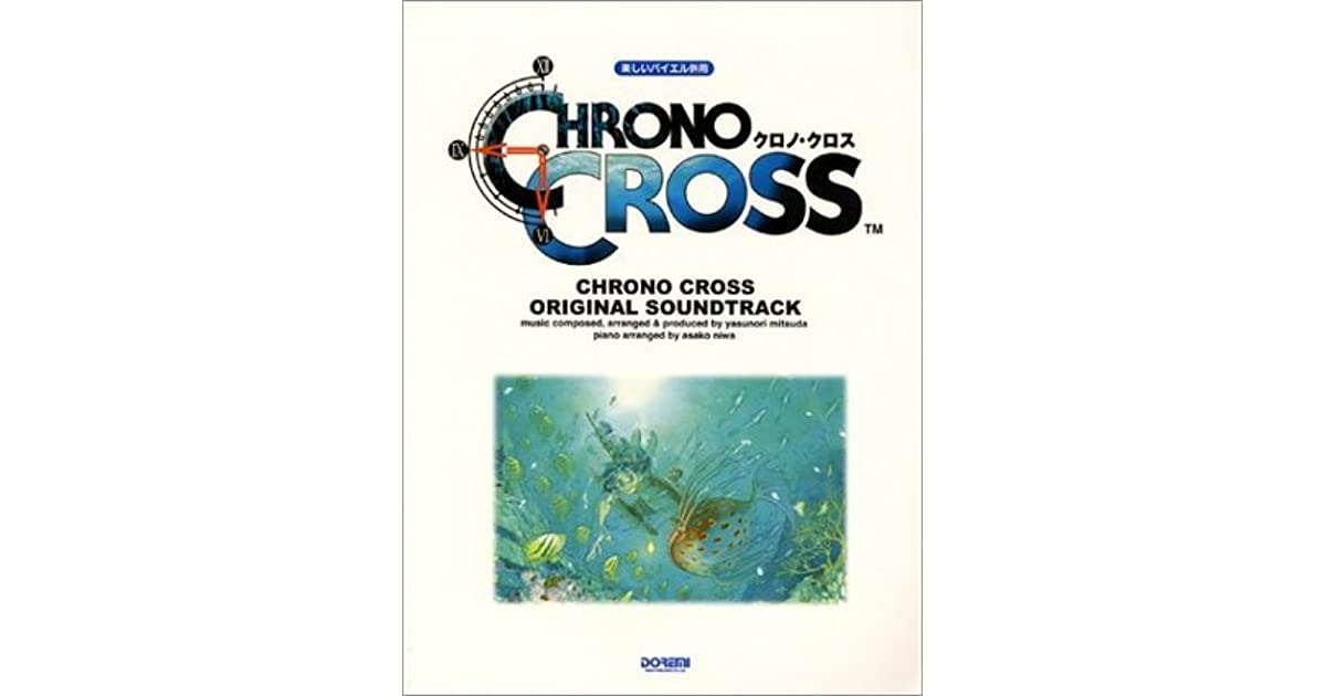 Chrono Cross Soundtrack : Piano Sheet Music Collection for