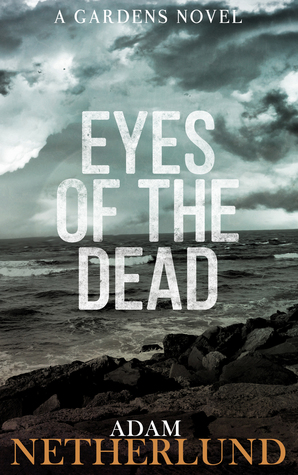 Eyes of the Dead (The Gardens, #1)