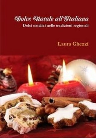 Dolci Natalizi 1.Dolce Natale All Italiana By Laura Ghezzi 5 Star Ratings