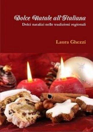 Dolce Natale all'Italiana (Cucina tradizionale Italiana Vol. 1)