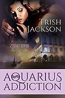 Aquarius Addiction (Zodiac Series)