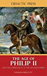 The Age of Philip II and the Supremacy of the Spanish Empire (Illustrated)
