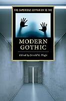 The Cambridge Companion to the Modern Gothic (Cambridge Companions to Literature)