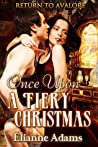 Once Upon a Fiery Christmas (Return to Avalore, #3)