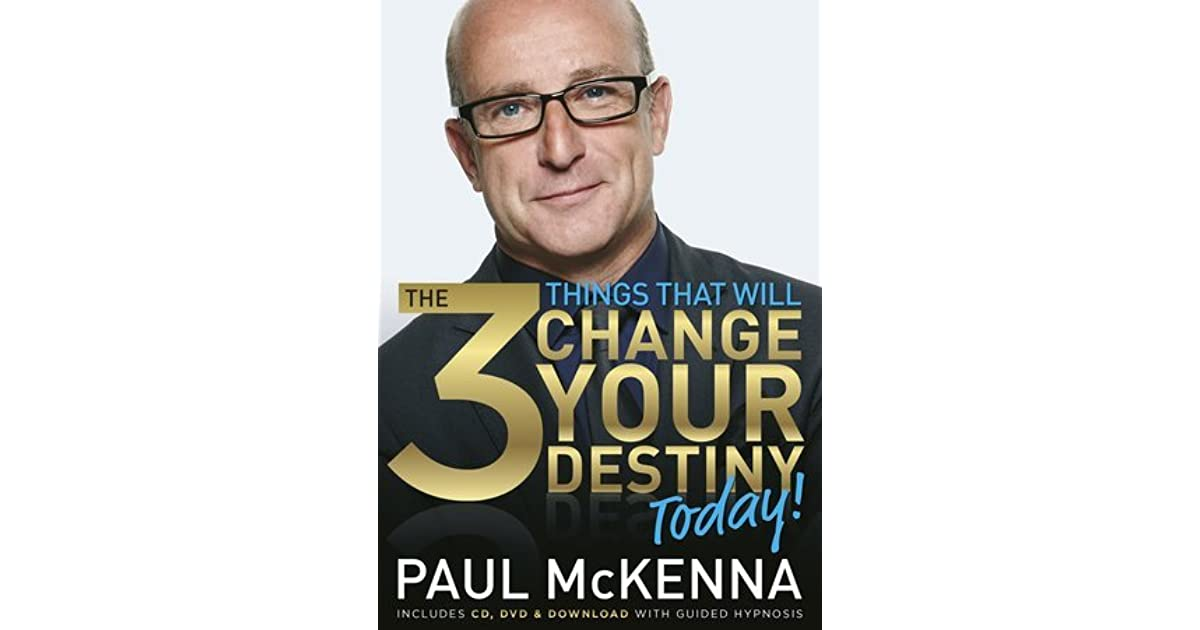 The 3 things that will change your destiny today by paul mckenna fandeluxe Gallery