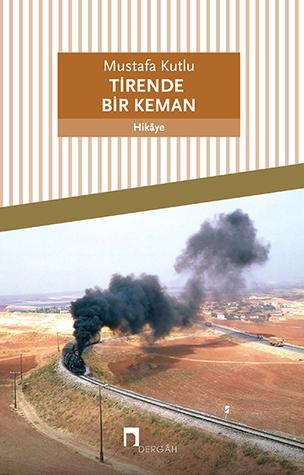 Tirende Bir Keman by Mustafa Kutlu