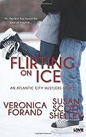 Flirting on Ice (Atlantic City Hustlers, #1)