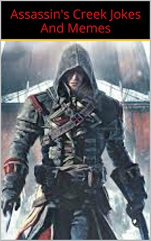 Assassin S Creed Funny Jokes Memes And Pictures By Templar Books