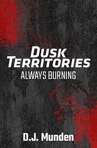 Dusk Territories: Always Burning