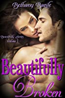 Beautifully Broken (Beautifully, #1)