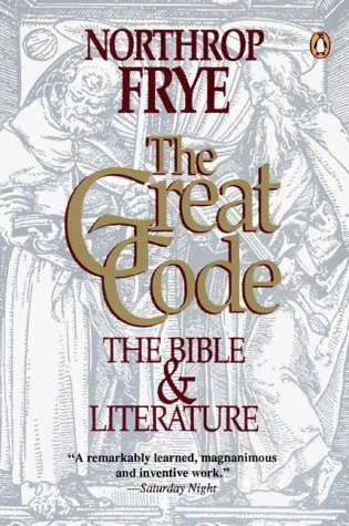 Read The Great Code The Bible And Literature By Northrop Frye