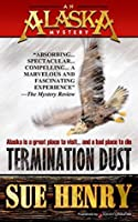 Termination Dust (An Alaska Mystery Book 2)