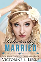 Reluctantly Married