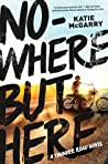 Nowhere But Here (Thunder Road, #1) audiobook download free