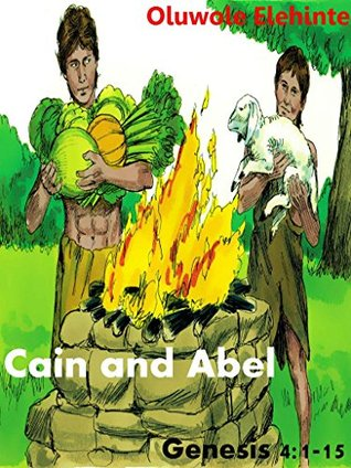 The Story of Cain and Abel (Children Bible Stories Book 1)