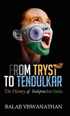 From Tryst to Tendulkar: The History of Independent India
