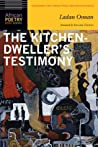 The Kitchen-Dweller's Testimony by Ladan Osman