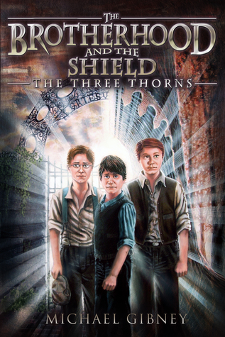 The Three Thorns (The Brotherhood and The Shield #1)