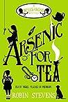 Arsenic for Tea (Murder Most Unladylike Mysteries, #2)