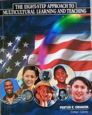 The Eight-Step Approach to Multicultural Learning and Teaching Festus E. Obiakor