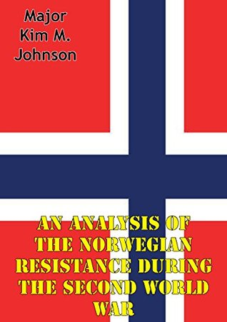An Analysis Of The Norwegian Resistance During The Second World War