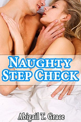 Naughty Step Check (Medical Age Play Taboo Older Man Younger Woman First Time) (Playing Doctor Grace Series Collection)