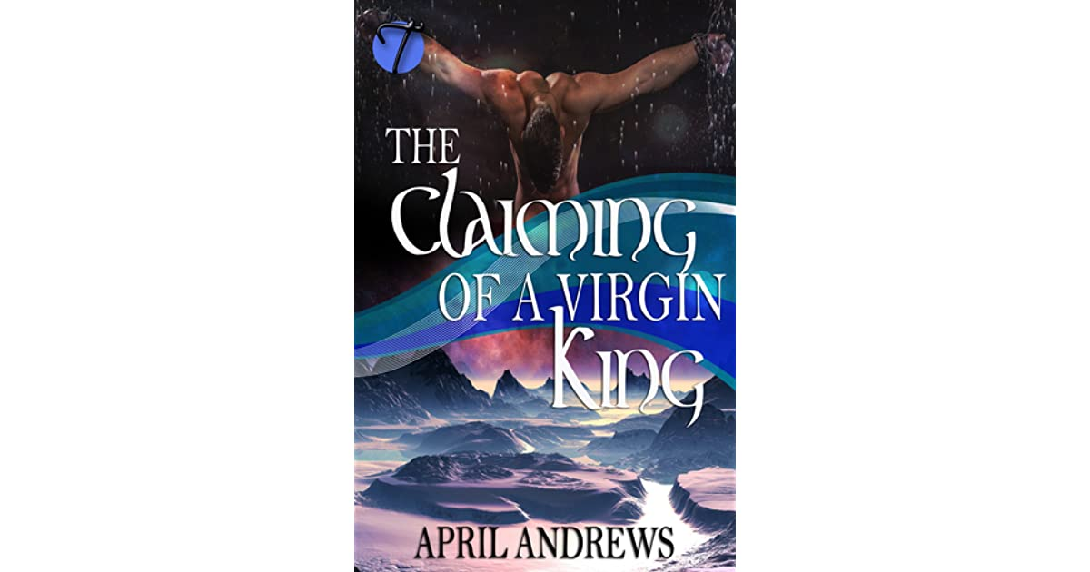The claiming of a virgin king by april andrews fandeluxe Epub