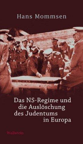 Das NS-Regime und die Ausloschung des Judentums in Europa