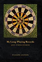 My Long-Playing Records: and Other Stories
