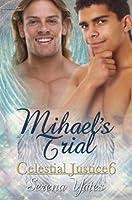 Mihael's Trial (Celestial Justice 6)