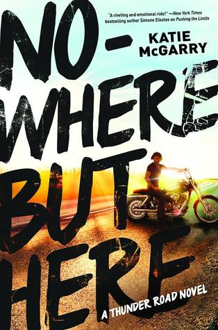 Nowhere But Here (Thunder Road, #1)