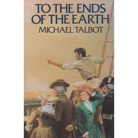 To The Ends Of The Earth By Michael Talbot Reviews