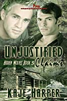 Unjustified Claims (Hidden Wolves, #3)