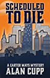 Scheduled to Die (A Carter Mays Mystery #2)