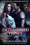 Determined Prince (Captured by a Dragon-Shifter, #1)