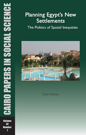 Planning Egypt's New Settlements: The Politics of Spatial Inequities