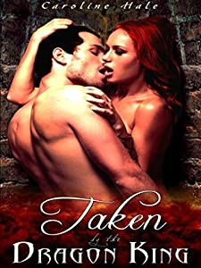 Taken by the Dragon King (Kissed by Fire, #2)