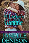 The Cowboy's Gamble (Destined for Love, #2)