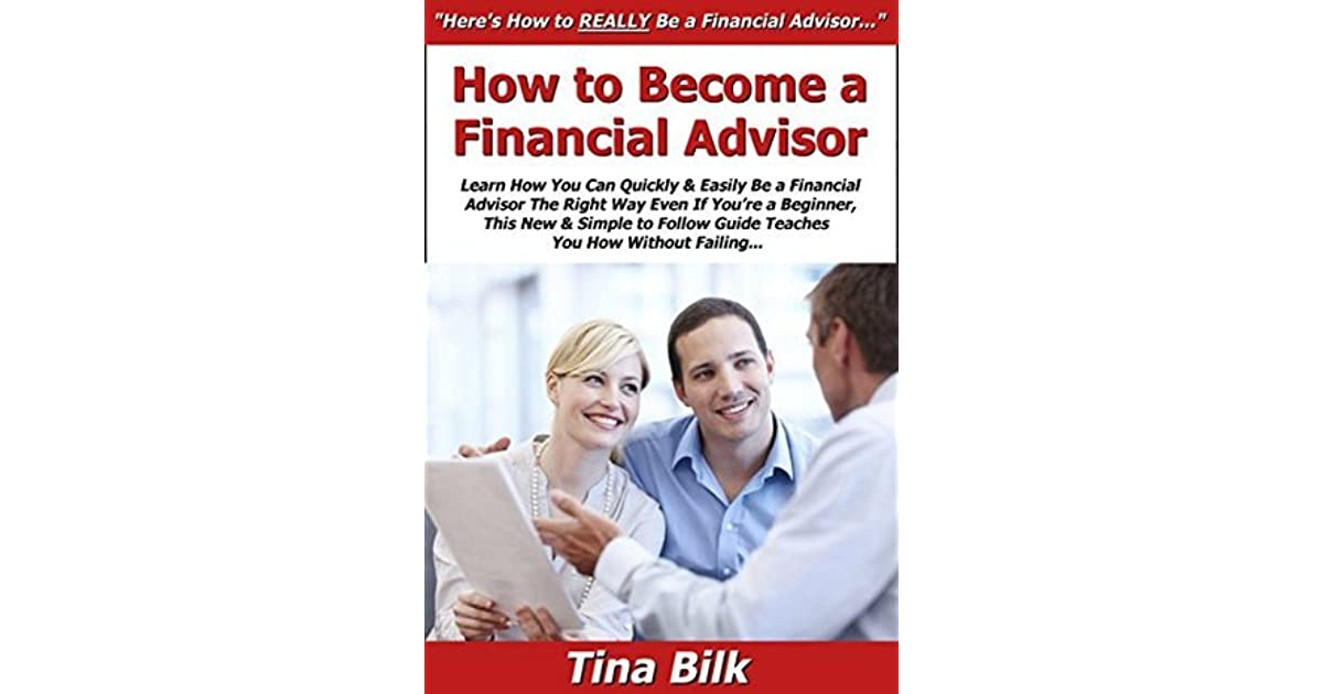 How To Become A Financial Advisor >> How To Become A Financial Advisor Learn How You Can Quickly